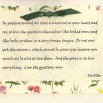 Rilke Quote  $5  Quote is printed, attached to card with ribbon.  Makes a wonderful sympathy card or support card.